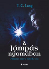 T. C. Lang: A Lámpás nyomában - Küldetés, mely a Pokolba visz