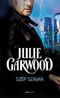 Julie Garwood: Szép szavak