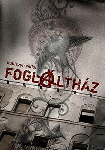 Kubiszyn Viktor: Foglaltház