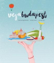 Bede Anna: Vegabudapest - beszélgetések-éttermek-receptek
