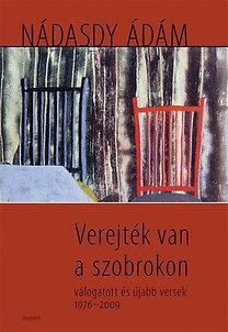 Nádasdy Ádám: Verejték van a szobrokon - Válogatott és újabb versek 1976-2009