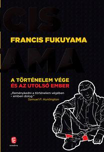 Francis Fukuyama: A történelem vége és az utolsó ember