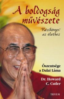 Dalai Láma, Dr. Howard C. Cutler: A boldogság művészete - Kézikönyv az élethez