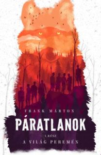 Frank Márton: Páratlanok 1. - A világ peremén