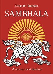 Csögyam Trungpa: Sambhala - A harcos szent ösvénye