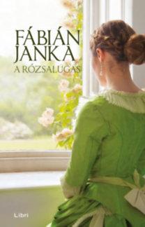 Fábián Janka: A rózsalugas