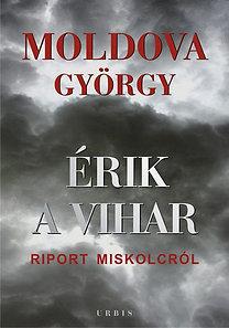 Moldova György: Érik a vihar - Riport Miskolcról - Riport Miskolcról