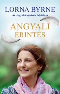 Lorna Byrne: Angyali érintés