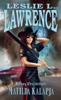 Leslie L. Lawrence: Matilda kalapja