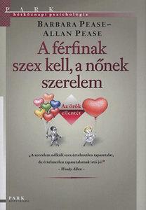 Allan Pease; Barbara Pease: A férfinak szex kell, a nőnek szerelem - Az örök ellentét