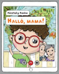 Pásztohy Panka: Halló, mama!