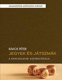 Rákos Péter: Jegyek és játszmák - A kapcsolatok asztrológiája
