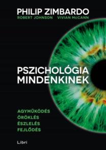 Philip Zimbardo; Vivian McCann; Robert Johnson: Pszichológia mindenkinek 1. - Agyműködés - Öröklés - Észlelés - Fejlődés