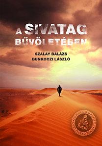 Szalay Balázs; Bunkoczi László: A sivatag bűvöletében