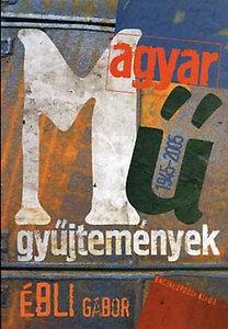 Ébli Gábor: Magyar műgyűjtemények 1945-2005