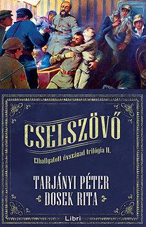 Dosek Rita, Tarjányi Péter: Cselszövő - Elhallgatott évszázad trilógia II.