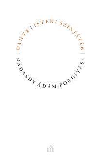 Dante Alighieri: Isteni színjáték - Nádasdy Ádám fordítása
