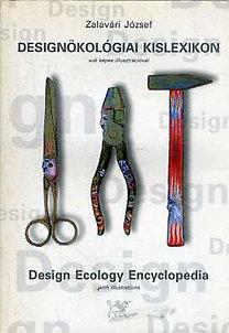Zalavári József: Designökológiai kislexikon/Design Ecology Encyclopedia
