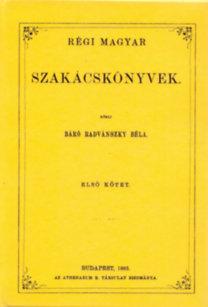 báró Radvánszky Béla; : Régi magyar szakácskönyvek I.