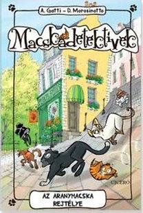 Alessandro Gatti; Davide Morosinotto: Az aranymacska rejtélye - Macskadetektívek 3