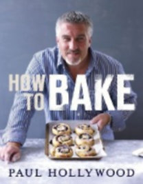 Hollywood, Paul: How to Bake