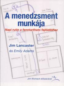 Jim Lancaster; Emily Adams: A menedzsment munkája - Napi rutin a fenntartható fejlődéshez