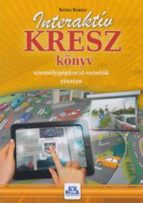 Kotra Károly: Interaktív KRESZ könyv személygépkocsi-vezetők részére