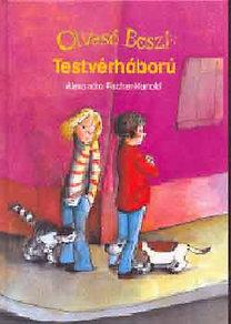 Alexandra Fischer-Hunold: Testvérháború - Olvasó Boszi - Olvasólétra 8 éves kortól