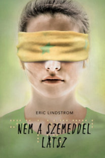 Eric Lindstrom: Nem a szemeddel látsz
