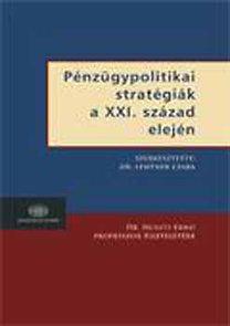 Lentner Csaba: Pénzügypolitikai stratégiák a XXI. század elején