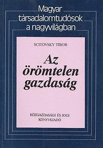 Scitovsky Tibor: Az örömtelen gazdaság