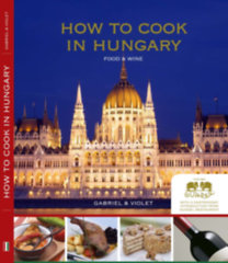 Őszy-Tóth Gábriel: How to Cook in Hungary - Food & wine