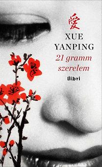 Xue Yanping: 21 gramm szerelem