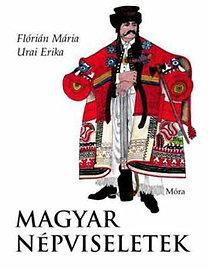 Flórián Mária, Urai Erika: Magyar népviseletek