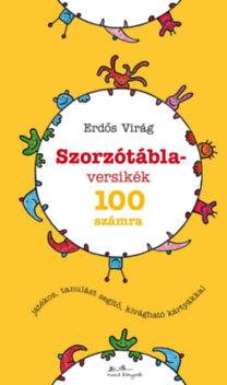 Erdős Virág: Szorzótábla-versikék - 100 számra