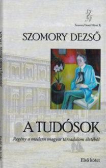 Szomory Dezső: A tudósok I-II. - Regény a modern magyar társadalom életéből