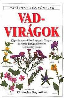 Christopher Grey-Wilson: Vadvirágok - Határozó kézikönyvek