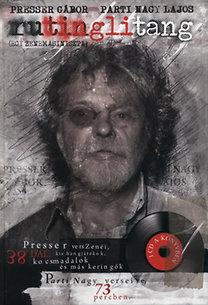 Presser Gábor; Parti Nagy Lajos: Rutinglitang (Egy zenemasiniszta) - Egy zenemasiniszta - 1 CD a könyvben