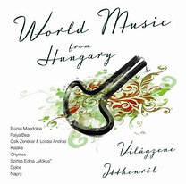 Válogatás: World Music From Hungary - Világzene itthonról