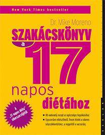 Dr. Mike Moreno: Szakácskönyv a 17 napos diétához - 80 vadonatúj recept az egészséges fogyókúráért
