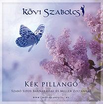 Miller Zoltán; Kövi Szabolcs: Kék pillangó - Szabó Sipos Barnabásal és Miller Zoltánnal - CD