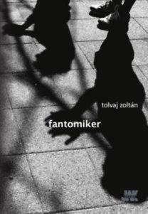Tolvaj Zoltán: Fantomiker