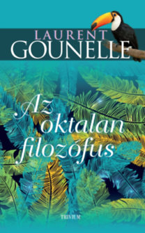 Laurent Gounelle: Az oktalan filozófus