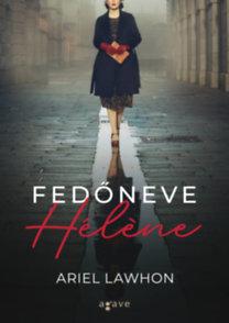 Ariel Lawhon: Fedőneve Hélene