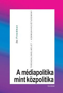 Des Freedman: A médiapolitika mint közpolitika
