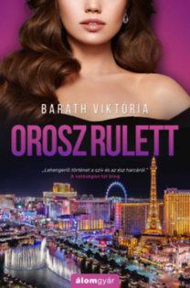 Baráth Viktória: Orosz rulett