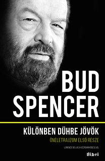 Bud Spencer: Különben dühbe jövök - Önéletrajzom első része