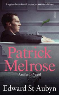 Edward St. Aubyn: Patrick Melrose 2. - Ami kell, Végül