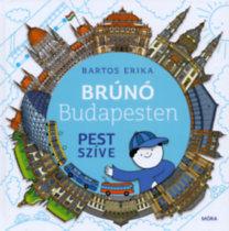 Bartos Erika: Pest szíve - Brúnó Budapesten 3.