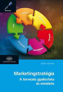 Józsa László: Marketingstratégia - Második, átdolgozott kiadás